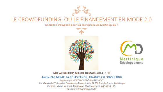 Atelier sur le Crowdfunding au MD Workshop de Martinique Développement, mardi 18 mars 2014, à 18h (Fort-de-France)